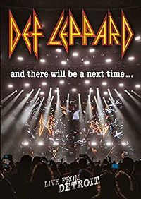 Cover Def Leppard - And There Will Be A Next Time ... Live From Detroit [DVD]